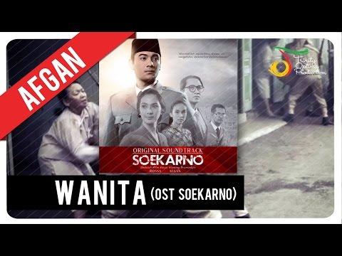 Afgan - Wanita | OST Soekarno
