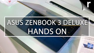 Asus ZenBook 3 Deluxe Hands-on Review: The royal treatment