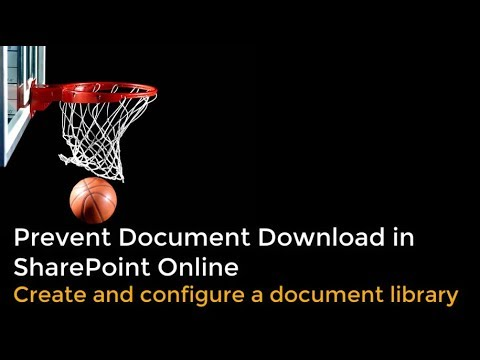 Prevent Document Download In SharePoint Online