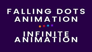 Infinite Loading Animation | Falling Dots Animation | HTML and CSS