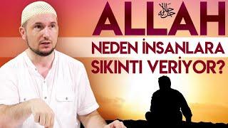 Allah neden insanlara sıkıntı veriyor? / Kerem Önder