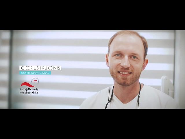 Perdiodontologija - Giedrius Krukonis  | Mackevičių odontologijos klinika