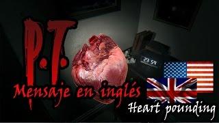 """P.T. - Mensaje de voz oculto en inglés al revés """"Heart pounding"""""""