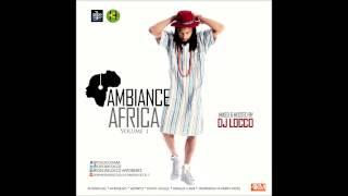 Ambiance Africa vol.1 X DJ LOCCO *AfroBeats *AfroHouse *Azonto *CoupeDecale *BongoFlava *Ndombolo