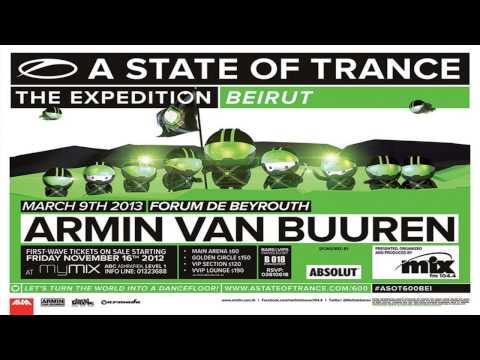 Armin Van Buuren: A State Of Trance 600 Beirut (Warm up)