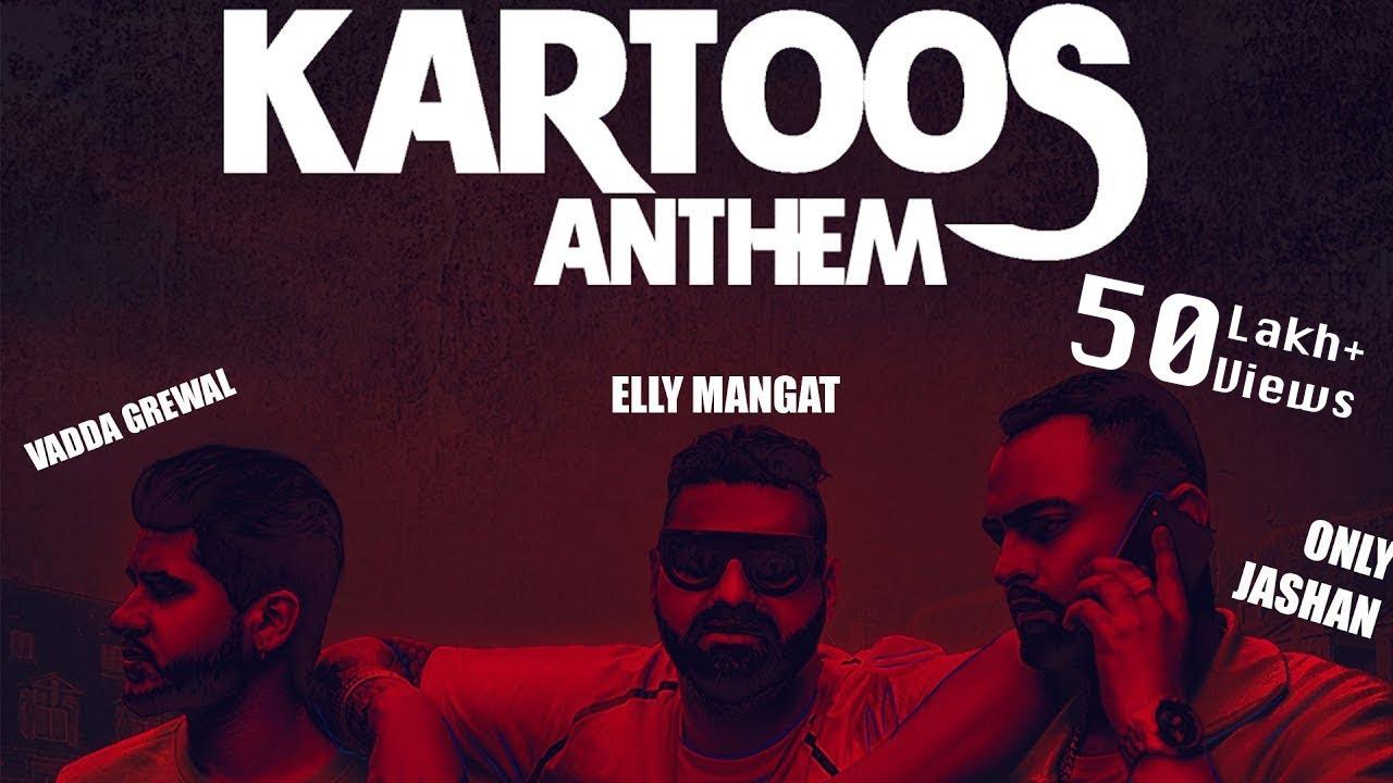 Kartoos Anthem - Elly Mangat feat. Vadda Grewal