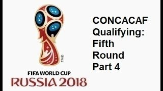 2018 FIFA World Cup: North American Qualifying Fifth Round - Part 4