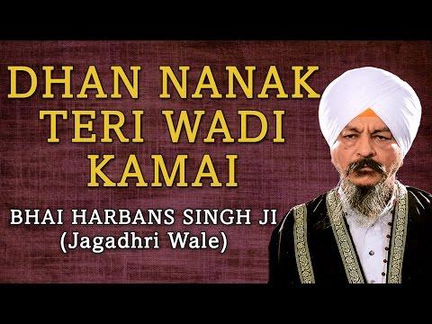 Bhai Harbans Singh Ji - Dhan Nanak Teri Wadi Kamai