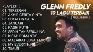 Top 10 Lagu Glenn Fredly Terbaik - [ FULL ALBUM ] Sedih Tak Berujung