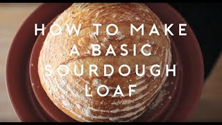 3 minutes : How to make a basic sourdough loaf