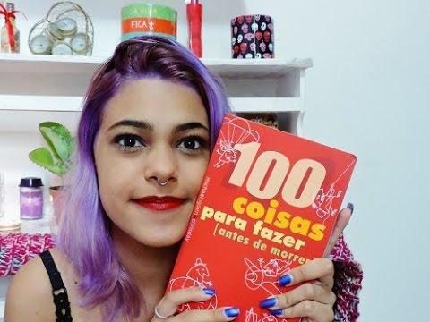 100 Coisas Pra Fazer Antes De Morrer Youtube