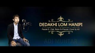 Dedakhi Lom Hanipi (Fauzan S.) COVER by Adi Muhtar   Lagu Lampung Cipt. Restu DJ/Fauzan S.