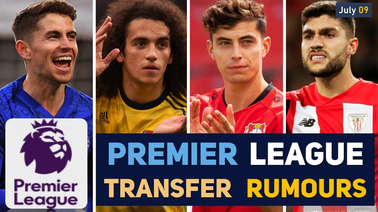 TRANSFER NEWS: PREMIER LEAGUE TRANSFER NEWS AND RUMOURS UPDATES (JULY 09)