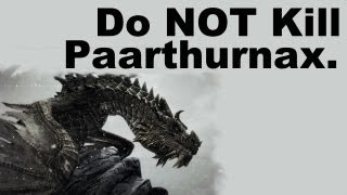 Do NOT Kill Paarthurnax (Skyrim)