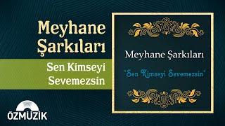 Meyhane Şarkıları - Sen Kimseyi Sevemezsin (Türk Sanat Müziği Ziyafeti)