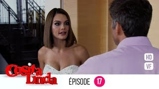 Cosita Linda Episode 17 (Version française) (EP 17 - VF)