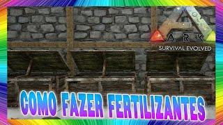 ARK: Survival Evolved - COMO FAZER FERTILIZANTE! #18 PT-BR