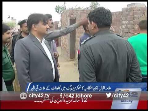 42 Report: Allama Iqbal town administration in action against enroachment mafia on Thokar niaz baig