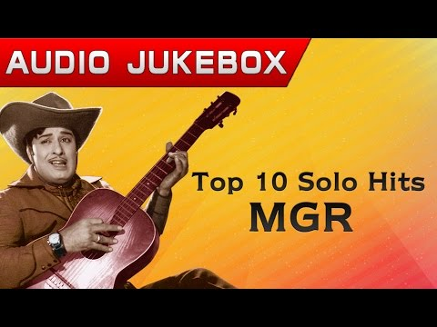 Top 10 Solo Hits of MGR | Tamil Audio Jukebox
