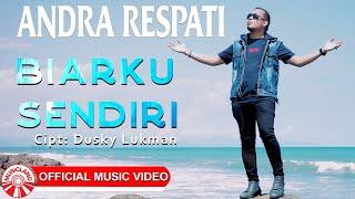 Andra Respati - Biarku Sendiri [Official Music Video HD]