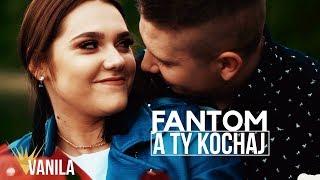 FantoM - A Ty Kochaj (Oficjalny teledysk) DISCO POLO 2019