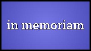 In memoriam Meaning
