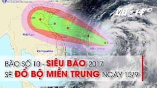 VTC14 | Siêu bão mạnh nhất năm 2017 sắp đổ bộ vào Bắc Trung Bộ | Cập nhật diễn biến bão số 10