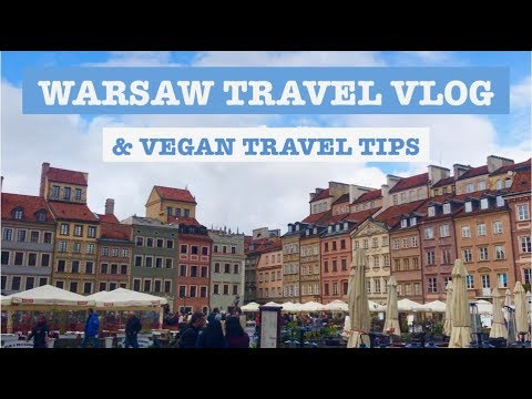 WARSAW POLAND TRAVEL VLOG & VEGAN TRAVEL TIPS