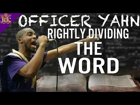 The Israelites: Officer Yahn Rightly Dividing The Word
