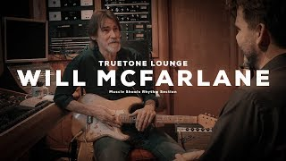 Will McFarlane | Truetone Lounge