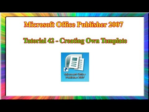 microsoft publisher 2007 how to create own template in publisher