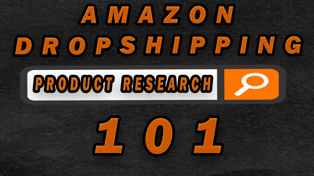 How To Do Amazon Dropshipping Product Research Step By Step in 2020