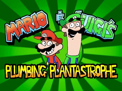 Mario & Luigi's Plumbing Plantastrophe!