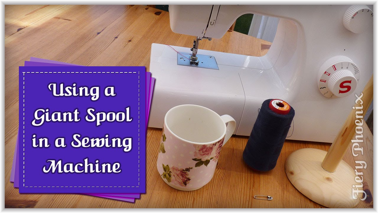 Using a Giant Spool in a Sewing Machine :: by Babs at MyFieryPhoenix