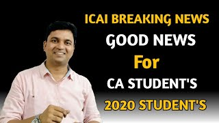 ICAI BREAKING NEWS FOR CA STUDENTS APPEAR IN  2020 l Syllabus Change l Good News for CA Students