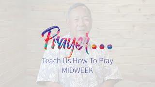 Midweek - Teach Us to Pray, Kirk Yamaguchi