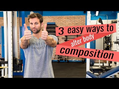 3 Easy Steps To Alter Body Composition