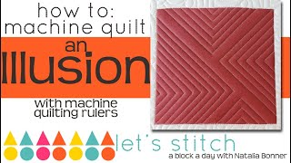 How To: Machine Quilt an Illusion Quilt Block-With Natalia Bonner- Lets Stitch a Block a Day- Day 57