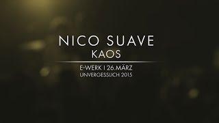 Nico Suave - KAOS / Unvergesslich Tour 2015