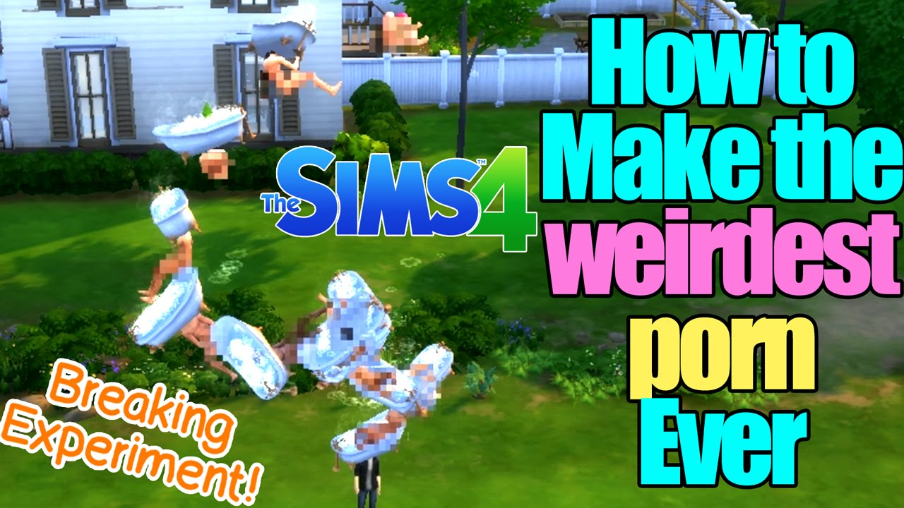 How To Make The Weirdest Porn Ever In Sims  Breaking Experiment Youtube