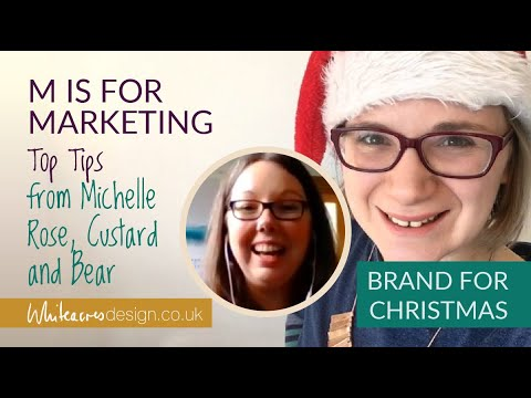 BRAND FOR CHRISTMAS - M is for MARKETING with Michelle Rose, Custard and Bear