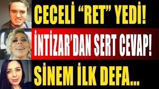 Mustafa Ceceli Ret Yedi İntizar Günler Sonra Sessizliğini Bozdu Sinem Gedik ise...?