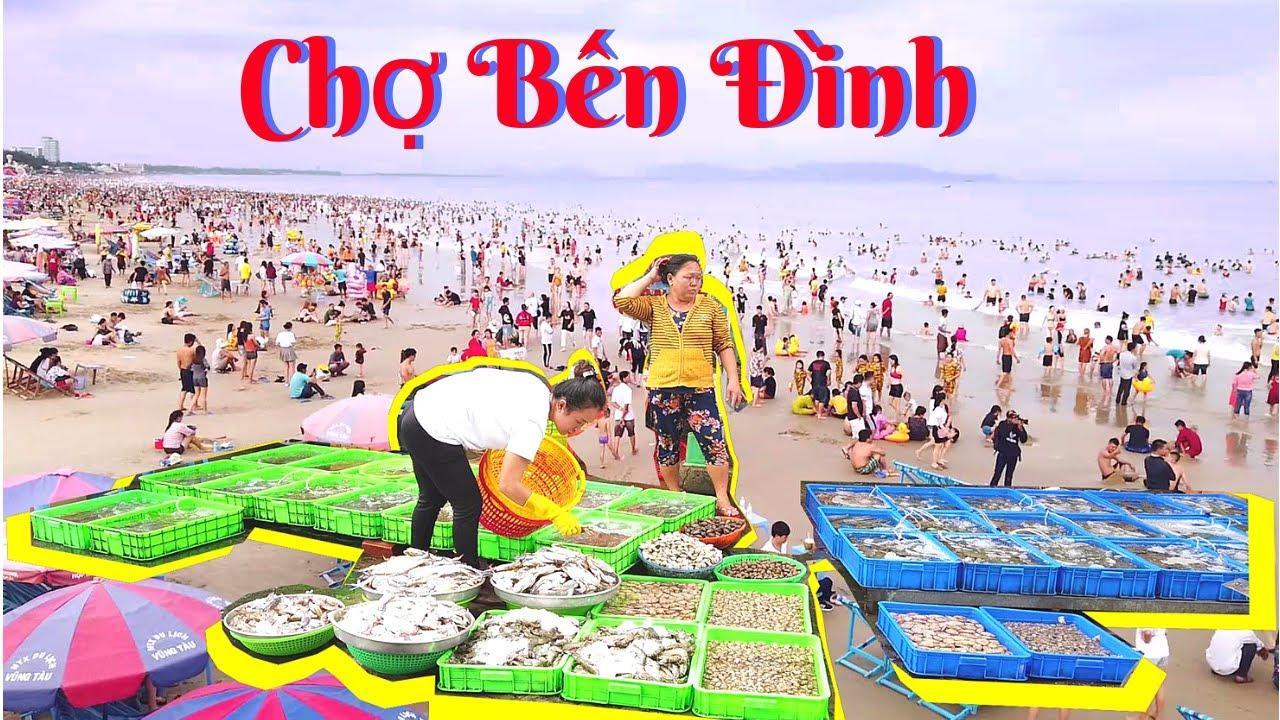 Tìm mua hải sản siêu rẻ Chợ Bến Đình Vũng Tàu