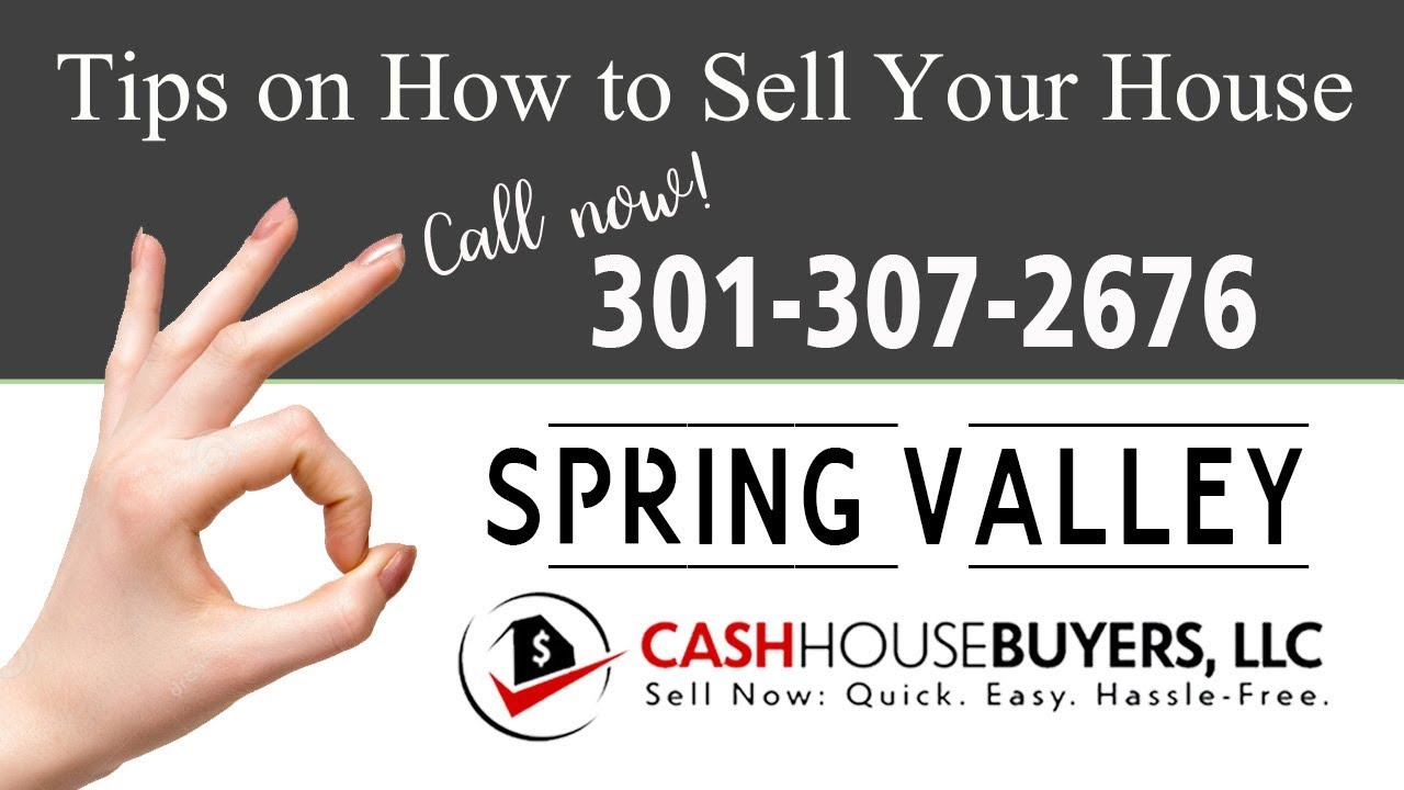Tips Sell House Fast Spring Valley Washington DC | Call 301 307 2676 | We Buy Houses