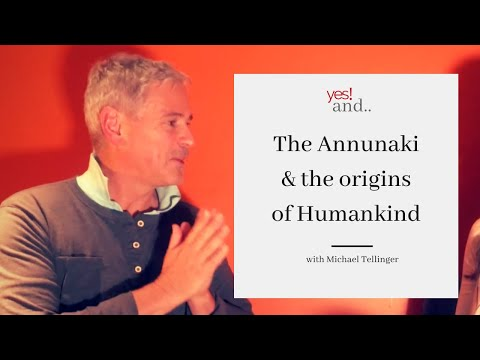 The Annunaki and the Origins of Humankind with  Michael Tell