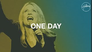 One Day - Hillsong Worship