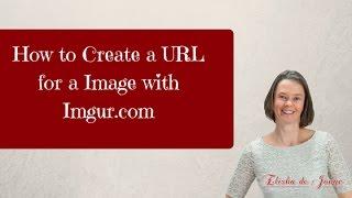 How to Create a Url for a Image using Imgur.com
