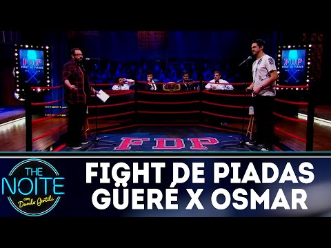 Fight de Piadas: Fábio Güeré x Osmar Campbell - Ep.24   The Noite (29/08/18)