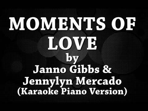 Moments Of Love (Karaoke Piano Version) by Janno Gibbs & Jennylyn Mercado