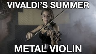Repeat youtube video Vivaldi - Summer Presto (Metal Violin Version)